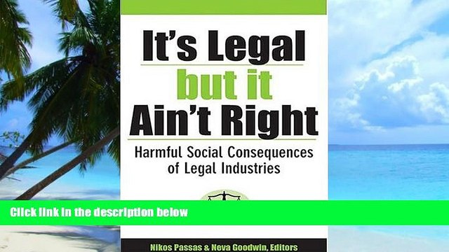 Big Deals  It s Legal but It Ain t Right: Harmful Social Consequences of Legal Industries