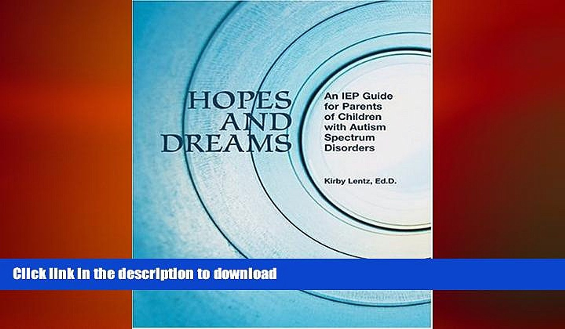 FAVORITE BOOK Hopes and Dreams: An IEP Guide for Parents of Children with  Autism Spectrum