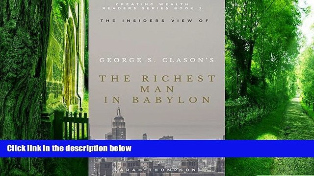 Big Deals  The Insiders View of George S. Clason s The Richest Man in Babylon (Creating Wealth