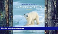Big Deals  Natural Resource Conservation: Management for a Sustainable Future (10th Edition)  Free