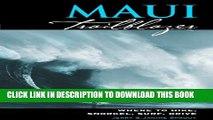 [PDF] Maui Trailblazer: Where to Hike, Snorkel, Surf, Drive (Trailblazer Travel Books) Full