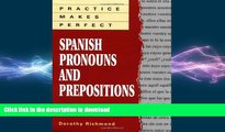 FAVORIT BOOK Practice Makes Perfect: Spanish Pronouns And Prepositions READ NOW PDF ONLINE