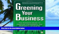 Big Deals  Greening Your Business: The Hands-On Guide to Creating a Successful and Sustainable