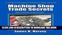 [Download] Machine Shop Trade Secrets: A Guide to Manufacturing Machine Shop Practices Paperback