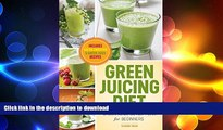 READ  Green Juicing Diet: Green Juice Detox Plan for Beginners-Includes Green Smoothies and Green