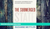 Big Deals  The Submerged State: How Invisible Government Policies Undermine American Democracy