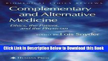 [Best] Complementary and Alternative Medicine: Ethics, the Patient, and the Physician (Biomedical