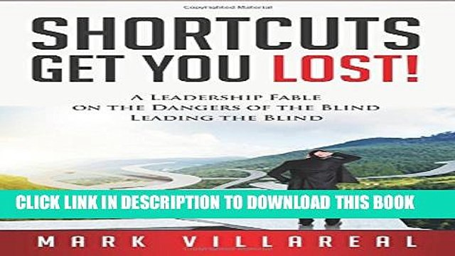 [PDF] Shortcuts Get You Lost: A Leadership Fable on the Dangers of the Blind Leading the Blind