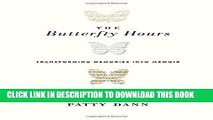 [PDF] The Butterfly Hours: Transforming Memories into Memoir Full Colection