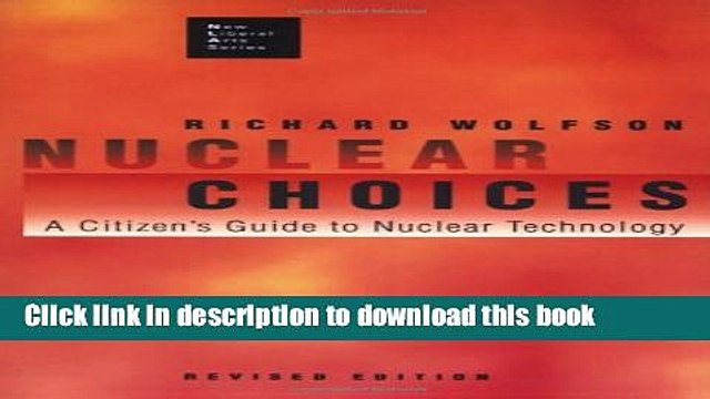 Read Nuclear Choices: A Citizen s Guide to Nuclear Technology (New Liberal Arts Series)  Ebook Free