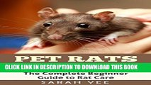 [PDF] Pet Rats Owner Handbook: The Complete Beginner Guide to Rat Care (Rat Facts Rat Care Pet Rat