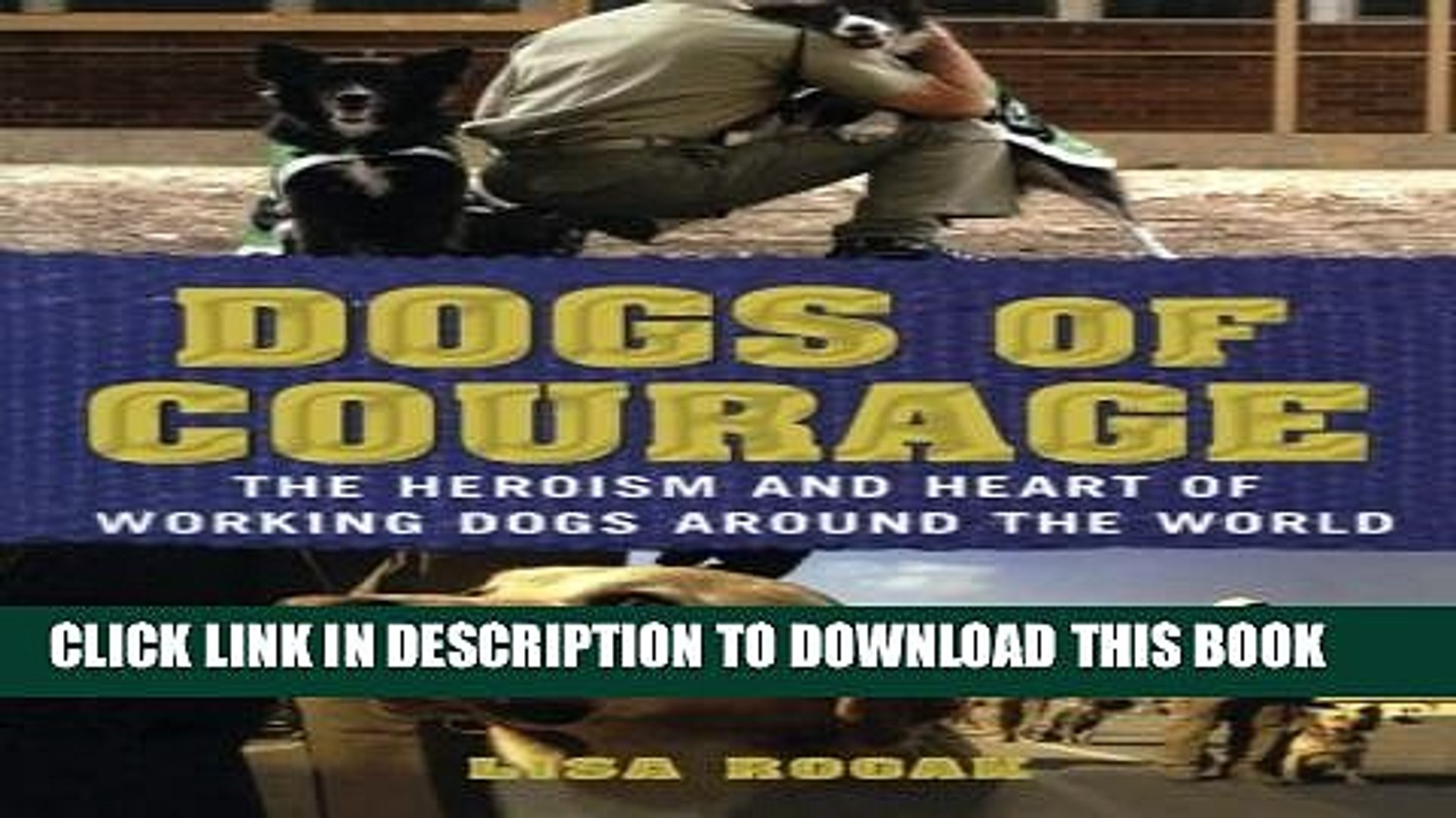 [PDF] Dogs of Courage: The Heroism and Heart of Working Dogs Around the World Popular Online