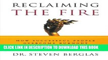 New Book Reclaiming the Fire: How Successful People Overcome Burnout