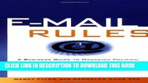 New Book E-Mail Rules: A Business Guide to Managing Policies, Security, and Legal Issues for