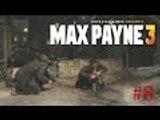 Max Payne 3 Gameplay / Part 8 / Walkthrough Playthrough Let's Play