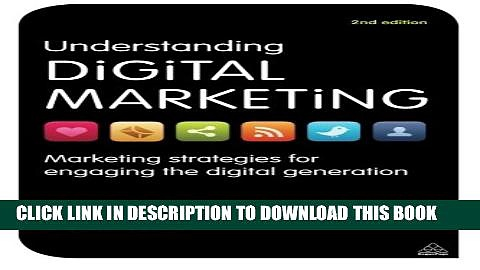 Collection Book Understanding Digital Marketing: Marketing Strategies for Engaging the Digital