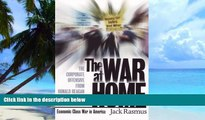 Must Have  The War at Home: The Corporate Offensive from Ronald Reagan to George W. Bush  READ
