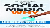 Collection Book The Social Media WHY: A Busy Professional s Practical Guide to Using Social Media