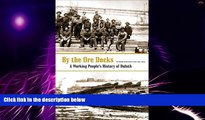 READ FREE FULL  By The Ore Docks: A Working People's History Of Duluth  Download PDF Online Free