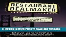 [Download] Restaurant Dealmaker: An Insider s Trade Secrets For Buying a Restaurant, Bar or Club