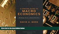 READ FREE FULL  A Concise Guide to Macroeconomics: What Managers, Executives, and Students Need