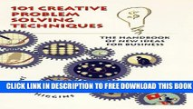 Collection Book 101 Creative Problem Solving Techniques: The Handbook of New Ideas for Business