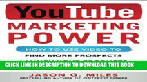 [Download] YouTube Marketing Power: How to Use Video to Find More Prospects, Launch Your Products,