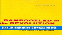 Collection Book Bamboozled at the Revolution: How Big Media Lost Billions in the Battle for the
