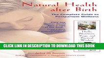 [PDF] Natural Health after Birth: The Complete Guide to Postpartum Wellness Full Online