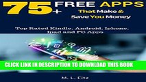 [PDF] 75+ Free Apps That  Make and Save You Money: Top Rated Apps for Kindle, Android, iPhone,