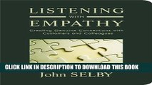 New Book Listening With Empathy: Creating Genuine Connections With Customers and Colleagues