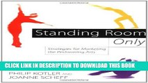Collection Book Standing Room Only: Strategies for Marketing the Performing Arts
