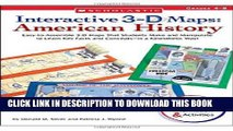 Collection Book Interactive 3-D Maps: American History: Easy-to-Assemble 3-D Maps That Students