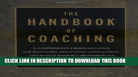 Collection Book The Handbook of Coaching: A Comprehensive Resource Guide for Managers, Executives,