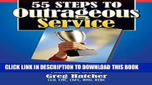 Collection Book 55 Steps to Outrageous Service  Outrageous Service Principles to Better Serve Your
