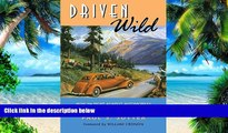 Full [PDF] Downlaod  Driven Wild: How the Fight against Automobiles Launched the Modern
