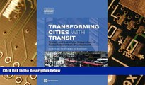Must Have  Transforming Cities with Transit: Transit and Land-Use Integration for Sustainable