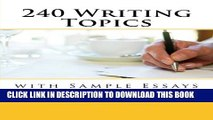 Collection Book 240 Writing Topics: with Sample Essays (120 Writing Topics)