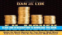 Collection Book F.U. Money: Make As Much Money As You Want And Live Your Life As You Damn Well