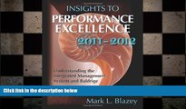 FREE DOWNLOAD  Insights to Performance Excellence 2011-2012: Understanding the Integrated