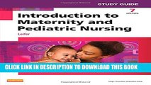 New Book Study Guide for Introduction to Maternity and Pediatric Nursing, 7e