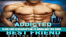[PDF] Romance: Addicted To My Dad s Best Friend: Older Man Younger Woman Romance (Dads Best Friend