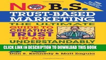 New Book No B.S. Trust Based Marketing: The Ultimate Guide to Creating Trust in an Understandibly