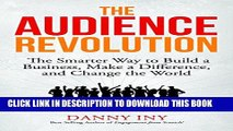 New Book The Audience Revolution: The Smarter Way to Build a Business, Make a Difference, and