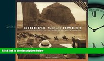 For you Cinema Southwest: An illustrated Guide to the Movies and their Locations