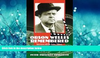 Choose Book Orson Welles Remembered: Interviews With His Actors, Editors, Cinematographers And