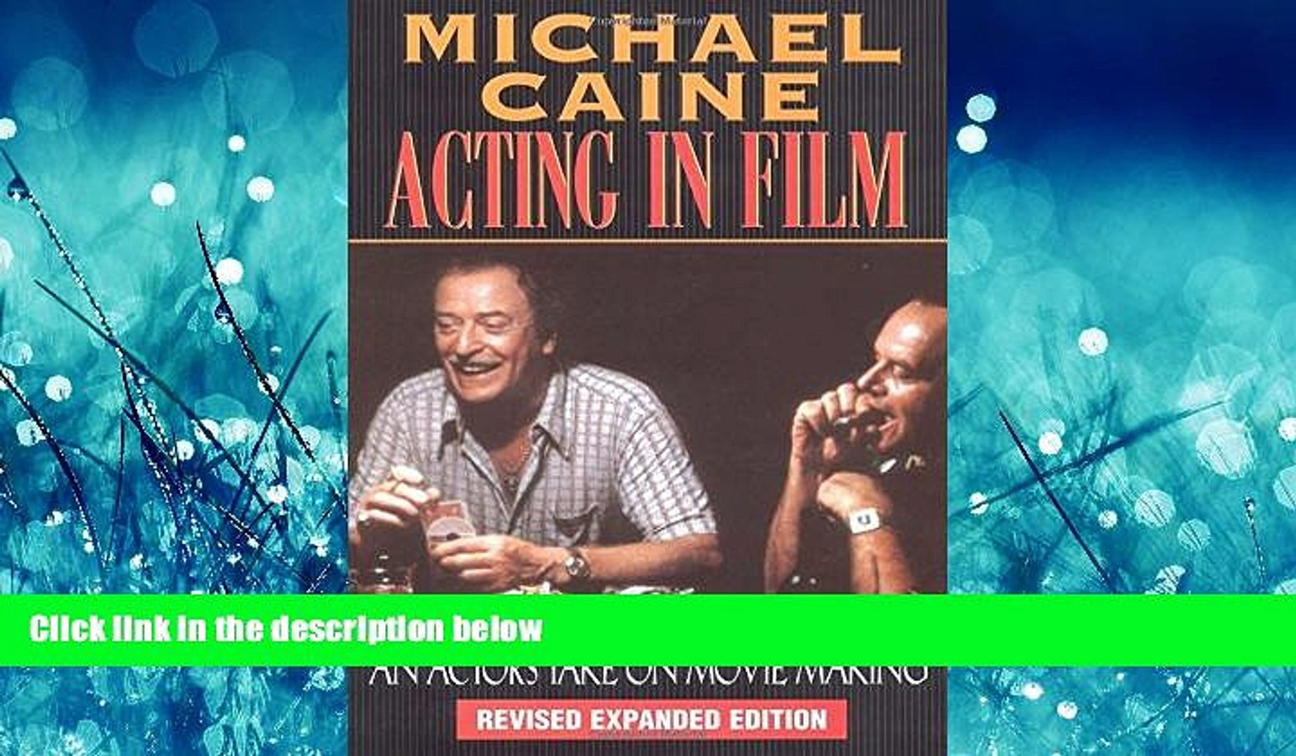Enjoyed Read Michael Caine - Acting in Film: An Actor s Take on Movie Making (The Applause Acting