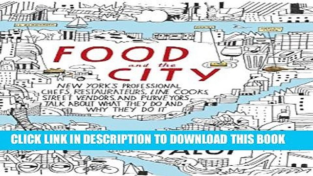[PDF] Food and the City: New York s Professional Chefs, Restaurateurs, Line Cooks, Street Vendors,