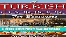 New Book A Turkish Cookbook for Beginners: Learn Delicious Turkish Cooking in Only Minutes