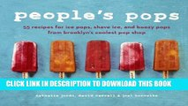 New Book People s Pops: 55 Recipes for Ice Pops, Shave Ice, and Boozy Pops from Brooklyn s Coolest